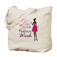 Live Every Week Like It's Fashion Week Tote Bag