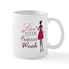 Live Every Week Like It's Fashion Week Mug