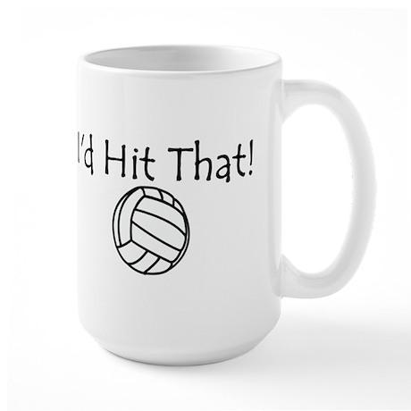 Id Hit That Large Mug