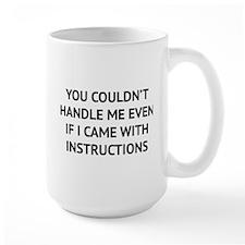 You couldn't handle me Mug