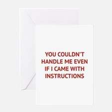 You couldn't handle me Greeting Card