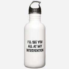I'll see you all at my interventions Water Bottle