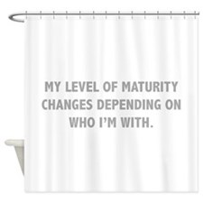 My Level Of Maturity Shower Curtain