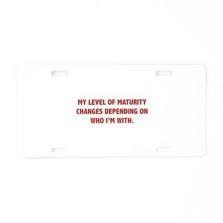 My Level Of Maturity Aluminum License Plate