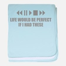 Life would be perfect baby blanket