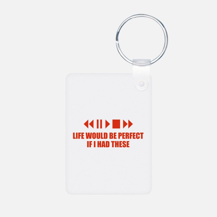 Life would be perfect Aluminum Photo Keychain