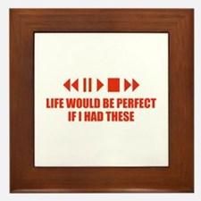 Life would be perfect Framed Tile