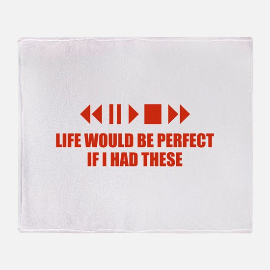 Life would be perfect Throw Blanket
