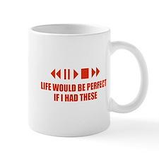Life would be perfect Mug