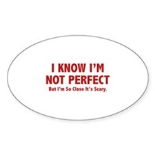 I know I'm not perfect Bumper Stickers