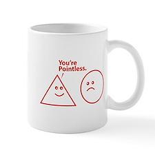 You're pointless Mug