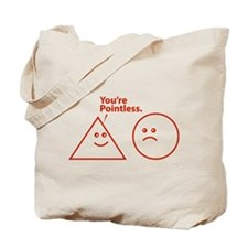 You're pointless Tote Bag