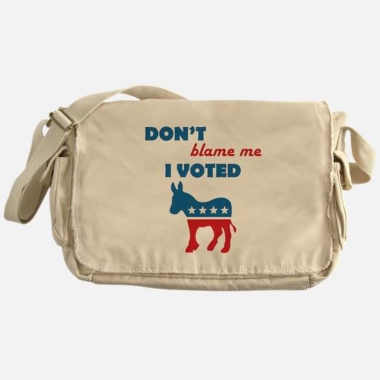 Don't Blame Me I Voted Democrat Messenger Bag