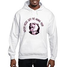 Nobody Messes With the Momma Bear Hoodie Sweatshirt