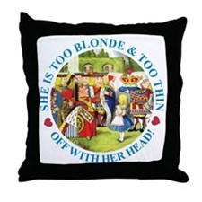 Too Blonde and Too Thin Throw Pillow