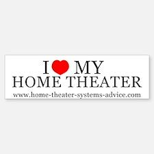 Love My Home Theater Bumper Bumper Bumper Sticker
