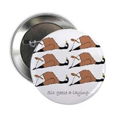 "Six geese a-laying... 2.25"" Button"