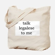 Talk Legalese To Me Tote Bag