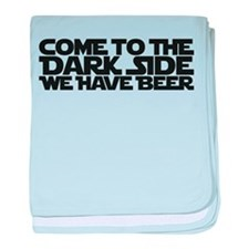 Come to the dark side we have beer baby blanket