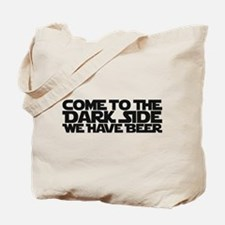 Come to the dark side we have beer Tote Bag