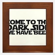 Come to the dark side we have beer Framed Tile