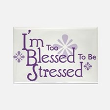 I'm Too Blessed To Be Stressed Rectangle Magnet
