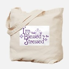 I'm Too Blessed To Be Stressed Tote Bag