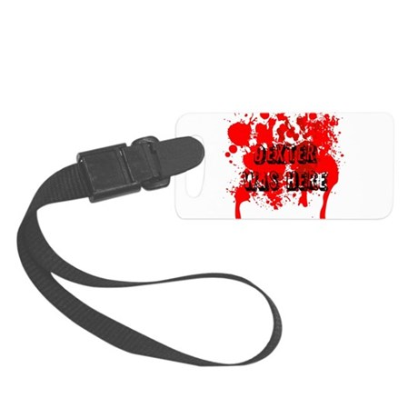 Dexter was here Small Luggage Tag