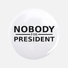 "Nobody for President 3.5"" Button"