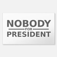 Nobody for President Rectangle Stickers