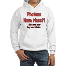 Photons have mass!? Hoodie