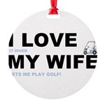 ILOVEMY WIFE.png Round Ornament