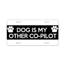 funny dog is my copilot Aluminum License Plate
