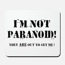 I'm Not Paranoid Mousepad
