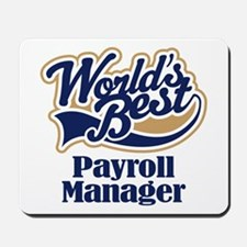 Payroll Manager (Worlds Best) Mousepad