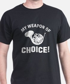French Horn Weapon Of Choice T-Shirt