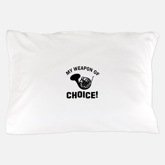 French Horn Weapon Of Choice Pillow Case