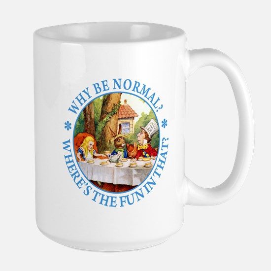 Why Be Normal? Large Mug