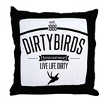 live life dirty copy.png Throw Pillow