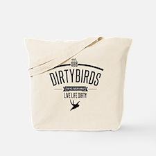 live life dirty copy.png Tote Bag