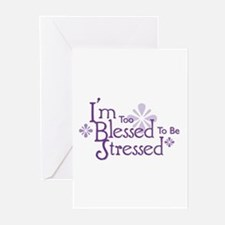 I'm Too Blessed To Be Stresse Greeting Cards (Pack