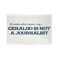 Geraldo Not A Journalist Rectangle Magnet
