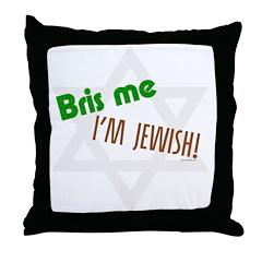 Bris Me I'm Jewish Throw Pillow