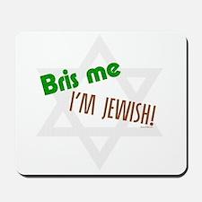 Bris Me I'm Jewish Mousepad