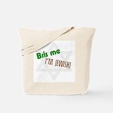 Bris Me I'm Jewish Tote Bag