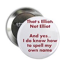 "That's Elliott Not Elliot… 2.25"" Button"