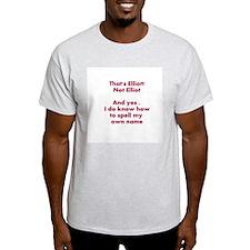 That's Elliott Not Elliot… T-Shirt