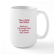 That's Philip Not Phillip... Mug