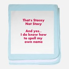 That's Stacey Not Stacy... baby blanket