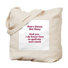 That's Stacey Not Stacy... Tote Bag